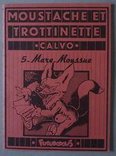Calvo   ** MOUSTACHE ET TROTTINETTE 5.  MARE-MOUSSUE  **    EO FUTUROPOLIS 1977