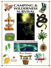 Camping and Wilderness Survival : The Ultimate Outdoors Book by Paul Tawrell (2…