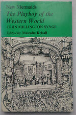 THE PLAYBOY OF THE WESTERN WORLD.J M SYNGE.NEW MERMAIDS PLAYS.1ST 75,M KELSALL