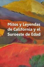 Mitos y Leyendas de California y el Suroeste de Edad : Myths and Legends of...