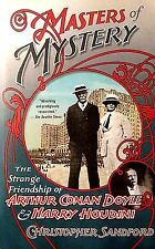 Masters of Mystery:The Strange Friendship of Arthur Conan Doyle & Harry Houdini