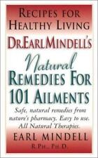 Dr. Earl Mindell's Natural Remedies for 101 Ailments by Mindell, Earl
