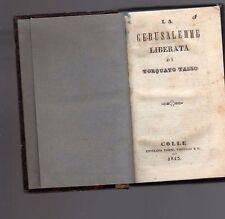 la gerusalemme liberata  di torquato tasso - -colle tipografia pacini - 1843