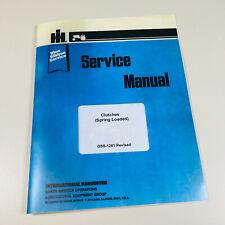 International Ih Clutch Clutches Spring Loaded Service Repair Manual Gss 1281
