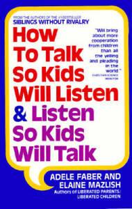 How to Talk So Kids Will Listen and Listen So Kids Will Talk - Paperback - GOOD