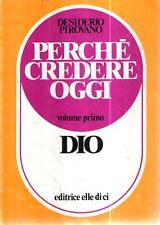 G7 Perchè credere oggi D Pirovano 1983 Volume I Dio