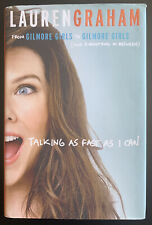 Talking As Fast As I Can: From Gilmore Girls to Gilmore Girls by Lauren Graham