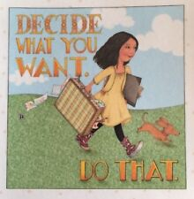Mary Engelbreit Handmade Magnet-Decide What You Want. Do That.