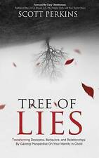 Tree of Lies: Transforming Decisions, Behaviors, and Relationships by Gaining Pe