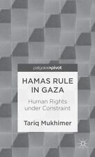 Hamas Rule in Gaza : Human Rights under Constraint by Tariq Mukhimer (2012,...