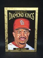 1996 Donruss Diamond Kings 2598/10000 Brian Jordan #DK-25 MINT