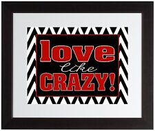 Black and white Chevron Love like crazy quote wall art print poster red, wedding
