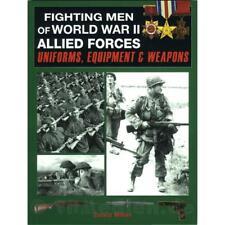 Fighting Men of World War II Allied Forces: Uniforms, Equipment & Weapons 2. WK