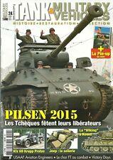 TANK ET MILITARY VEHICLES N° 24 : PILSEN 2015 - LES TECHEQUES FETENT ...