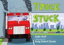 Truck Stuck (Brand New Paperback) Sallie Wolf