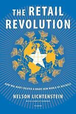 The Retail Revolution: How Wal-Mart Created a Brave New World of Business, Licht
