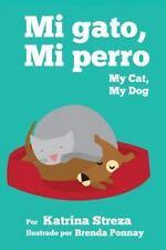 Mi Gato, Mi Perro/ My Cat, My Dog (Bilingual English Spanish Edition) (Paperback