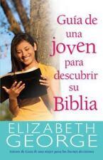 Guía de una Joven para Descubrir Su Biblia by Elizabeth George (2016, Paperback)
