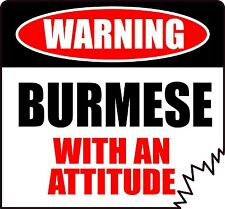 "Warning Burmese With An Attitude 4"" Die-Cut Cat Feline Sticker"