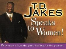 T. D. Jakes Speaks to Women!: Deliverance for the Past