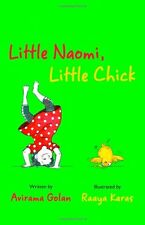 LITTLE NAOMI, LITTLE CHICK by Avirama Golan AGE 3-5 NEW HARDBACK BOOK in Aus11