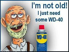 Funny I'm Not Old Refrigerator WD 40 / Tool Box / File Cabinet Magnet Man Cave