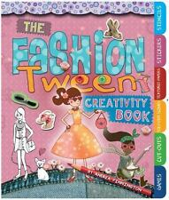 The Fashion Tween Creativity Book: Games, Cut-Outs, Fold-Out Scenes & much more