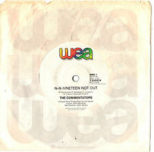 """THE COMMENTATORS - N-N-NINETEEN NOT OUT - (CRICKET) 7"""" 45 VINYL RECORD 1985"""