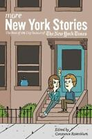 More New York Stories: The Best Of The City Section Of The New York Times