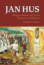 Jan Hus: Religious Reform and Social Revolution in Bohemia by Thomas A. Fudge...