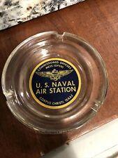 Vintage Corpus Christi Texas US Naval Air Station Glass Ash Tray