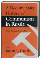 A Documentary History of Communism in Russia From Lenin to Gorbachev (Paperback)