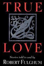True Love  (NoDust) by Robert Fulghum