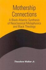 Mothership Connections: A Black Atlantic Synthesis of Neoclassical Metaphysics