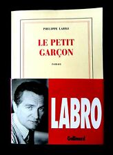 Philippe LABRO - LE PETIT GARCON - Ed N.R.F. Gallimard 1990