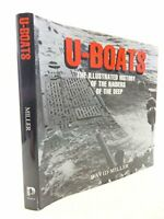 U-BOATS: THE ILLUSTRATED HISTORY OF THE RAIDERS OF THE DEEP by Miller, David The