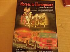 Horses to Horsepower: A Pictorial History of the Apparatus of the Los Angeles vt