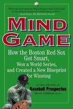 Mind Game: How the Boston Red Sox Got Smart, Won a World Series, and Created a