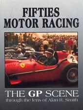 Fifties Motor Racing, the GP Scene through the lens of Alan R Smith