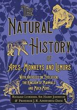 The Natural History of Apes, Monkeys and Lemurs - With Articles on Evolutio.