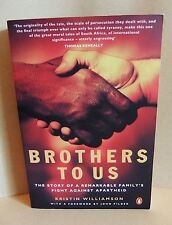 Brothers To Us Kristin Williamson Apartheid South Africa biography true story Pb