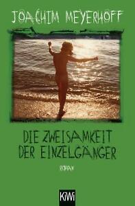 Die Zweisamkeit der Einzelgänger von Joachim Meyerhoff (2019, Taschenbuch)