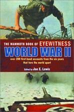 The Mammoth Book of Eyewitness World War II : Over 200 First-Hand Accounts...