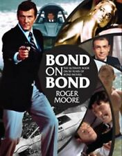 Bond on Bond : Reflections on 50 Years of James Bond Movies by Roger Moore...