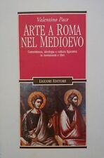 Valentino Pace Arte a Roma nel Medioevo COMMITTENZA IDEOLOGIA LIGUORI 2000