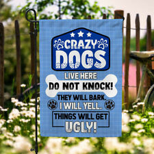 Crazy Dogs Live Here Do Not Knock Outdoor Indoor Garden Flag House Flag F.