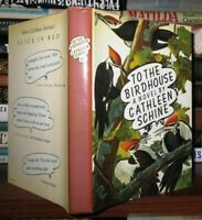 Schine, Cathleen TO THE BIRDHOUSE  1st Edition 1st Printing