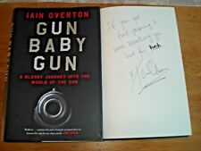 Gun Baby Gun: A Bloody Journey into the World of the Gun by Overton,SIGNED COPY