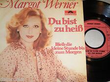 """7"""" Margot Werner Du bist zu heiß & Bleib die kleine Stunde bis zum Morgen # 3484"""