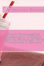 NEW Paleo Autoimmune Smoothies: A Guide How To Maximize Your Nutrition & Health